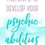 5 Steps to Develop Your Psychic Abilities