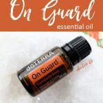 Top 10 Uses for doTERRA On Guard Essential Oil